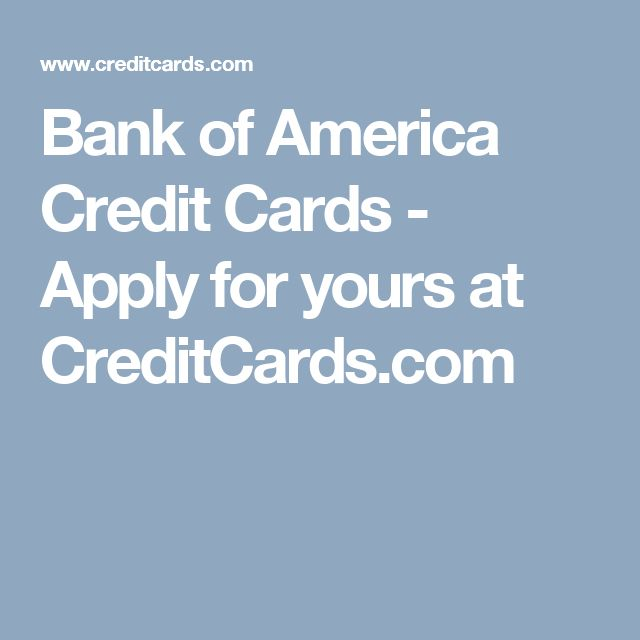 Bank of America Credit Cards - Apply for yours at CreditCards.com