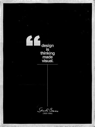 gregmelander: SAUL BASS Well stated. Funny how design is simply translating ideas into tangible things.