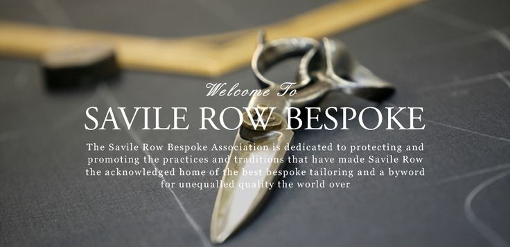 The aim of the association is to protect and to develop the art of bespoke tailoring as practised in the Row and the surrounding streets.