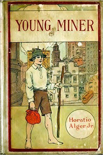 The Young Miner (Illustrated): or Tom Nelson Out West (Classic Fiction for Young Adults Book 162) - Kindle edition by Horatio Alger Jr.. Literature & Fiction Kindle eBooks @ Amazon.com.