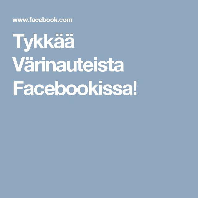 Tykkää Värinauteista Facebookissa!