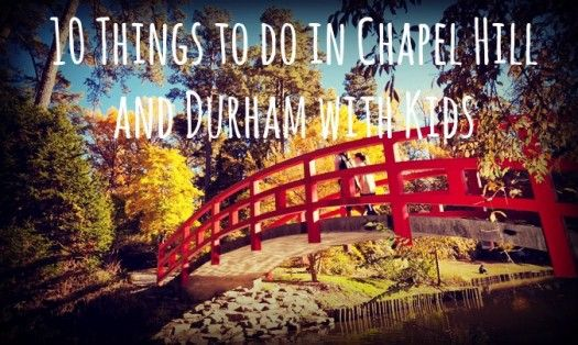 10 Things to do in Chapel Hill and Durham with Kids