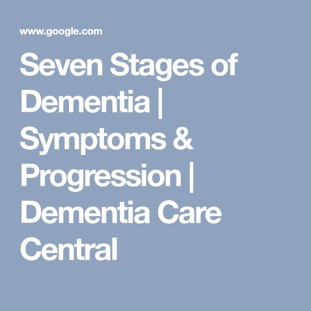 Seven Stages of Dementia | Symptoms & Progression | Dementia Care Central #Stagesofdementia