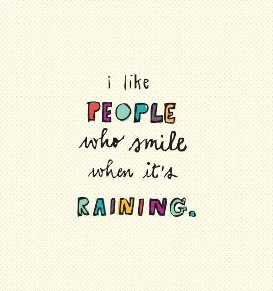 I like people who smile when its raining - zen of the week auf MY DAILY GREEN