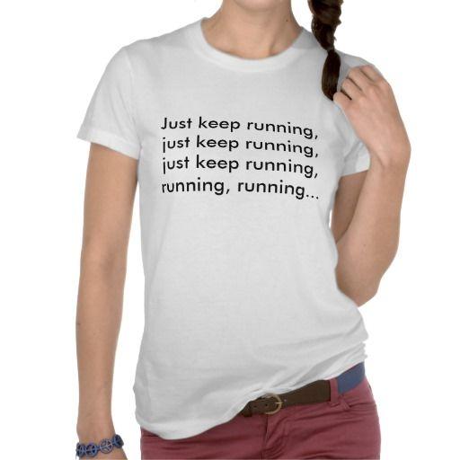 Nemo/Disney running shirt! Just keep running, just keep running, just keep... tshirts
