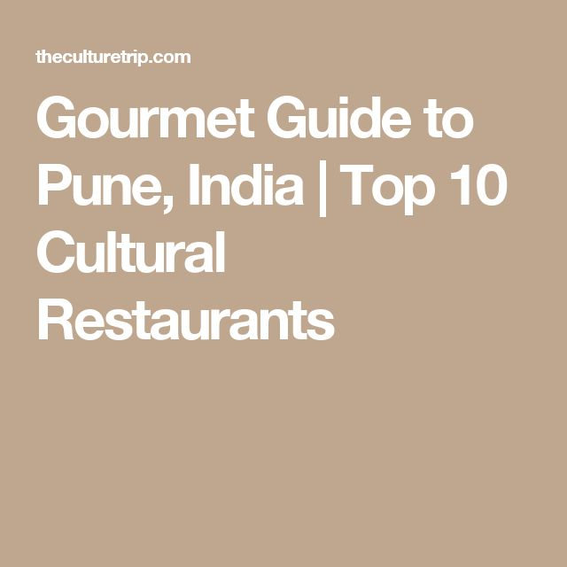 Gourmet Guide to Pune, India | Top 10 Cultural Restaurants