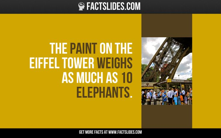 21 Facts about The Eiffel Tower ←FACTSlides→ The paint on the Eiffel Tower…