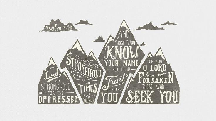Psalm 9:9-10 gorgeous print.