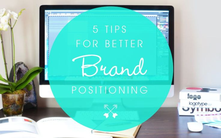 5 Tips for Better Brand Positioning | Blog | Oraco Marketing