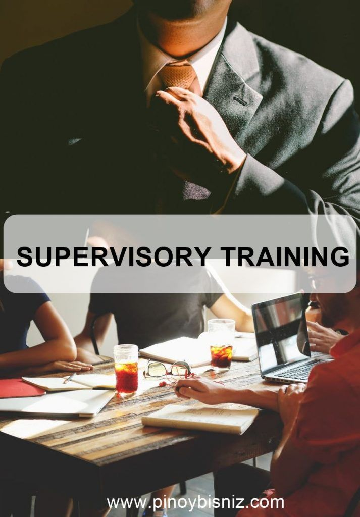 THE BASICS OF SUPERVISION | SUPERVISORY TRAINING – Pinoy BisNiz