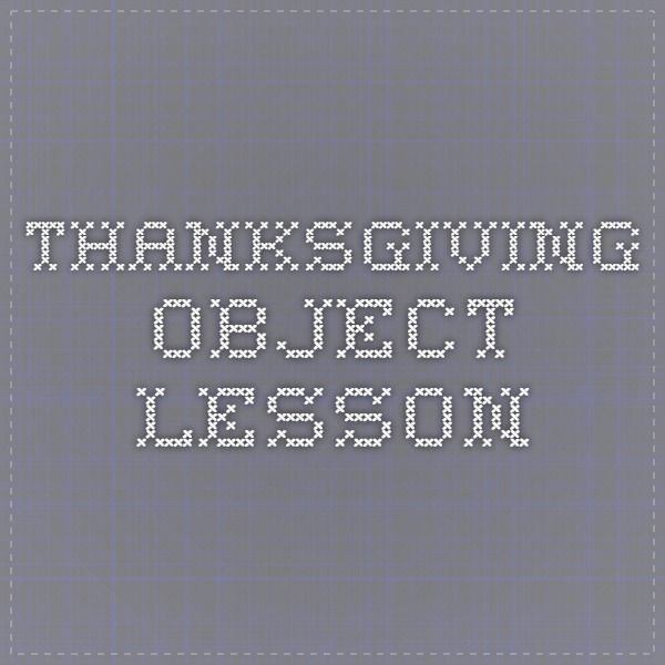 Thanksgiving object lesson