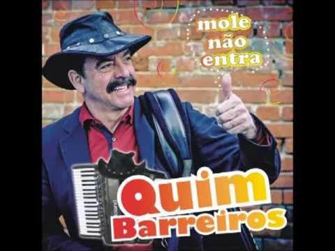 Quim Barreiros - Mole não Entra [Álbum - Mole não Entra - 2013]
