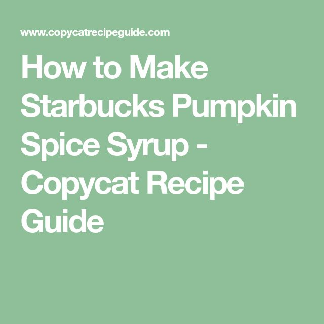 How to Make Starbucks Pumpkin Spice Syrup - Copycat Recipe Guide