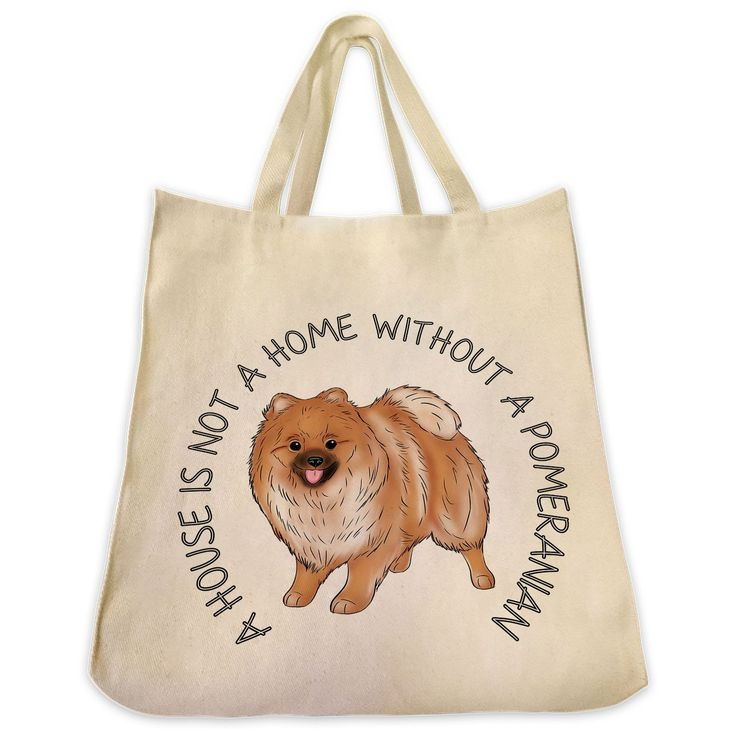 """Pomeranian Color Full Body """"A House is Not a Home..."""" Wrapped Text Design Extra Large Eco Friendly Reusable Cotton Canvas Tote Bag"""