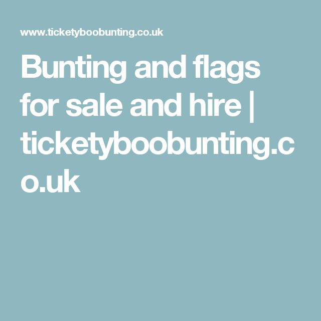 Bunting and flags for sale and hire | ticketyboobunting.co.uk
