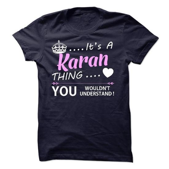 Its a KARAN thing. You wouldnt understand ! #name #tshirts #KARAN #gift #ideas #Popular #Everything #Videos #Shop #Animals #pets #Architecture #Art #Cars #motorcycles #Celebrities #DIY #crafts #Design #Education #Entertainment #Food #drink #Gardening #Geek #Hair #beauty #Health #fitness #History #Holidays #events #Home decor #Humor #Illustrations #posters #Kids #parenting #Men #Outdoors #Photography #Products #Quotes #Science #nature #Sports #Tattoos #Technology #Travel #Weddings #Women
