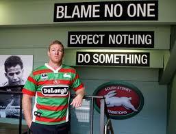 'Blame No One Expect Nothing Do Something  #SouthSydneyRabbitohs #motivation #image