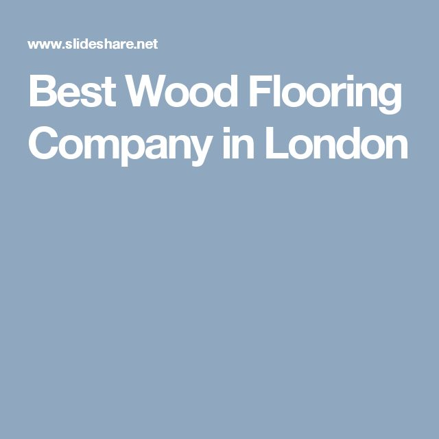 Best Wood Flooring Company in London