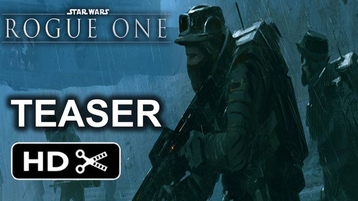 Rogue One: A Star Wars Story — Official Teaser Trailer