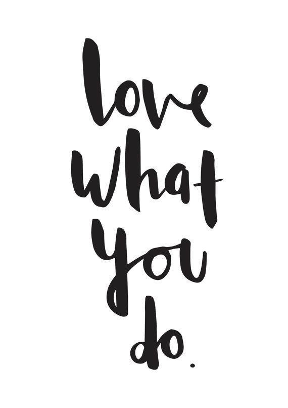 Love What You Do Print Hand drawn Inspirational by OldEnglishCo