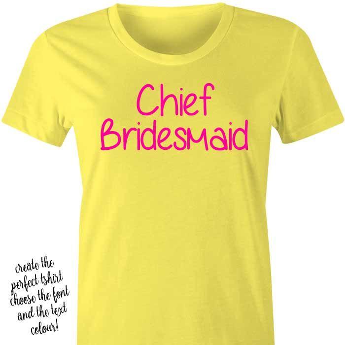 Chief Bridesmaid T-Shirt or Singlet