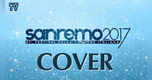 ivideodelweb.info - GuarSan Remo 2017 - Tutte le Cover cantate dai Big dalo