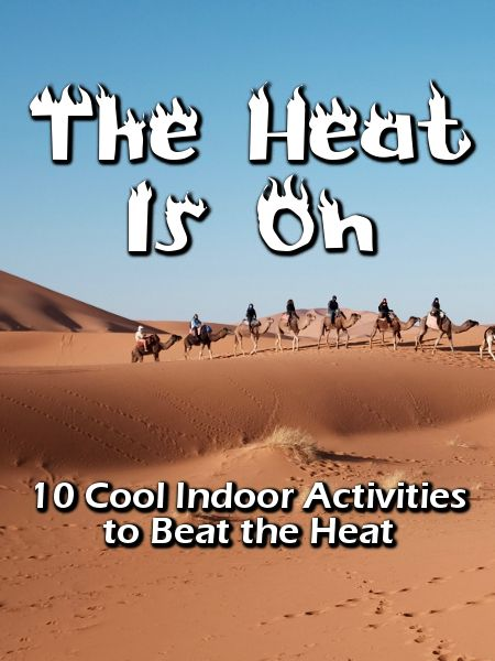 10 Cool Indoor Activities to Beat the Heat