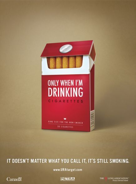"Seems to be true for many students: ""Only when I'm drinking"" #TobaccoUseStopsHere"