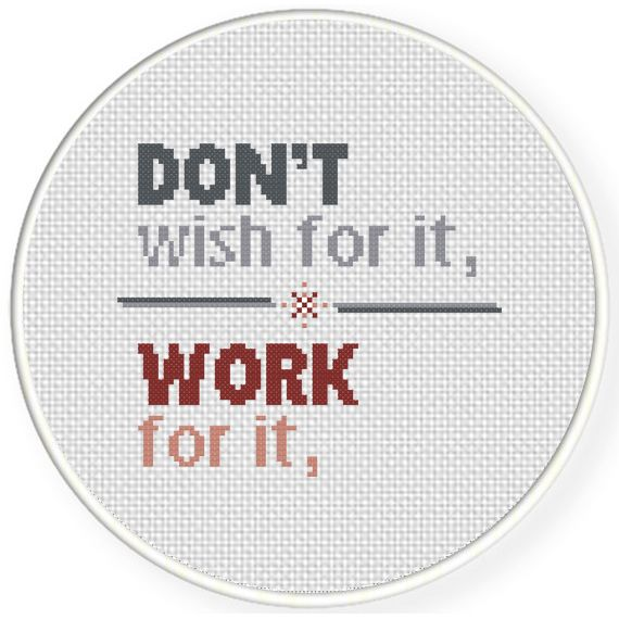FREE for May 6th 2016 Only - Don't Wish For It, Work For It Cross Stitch Pattern