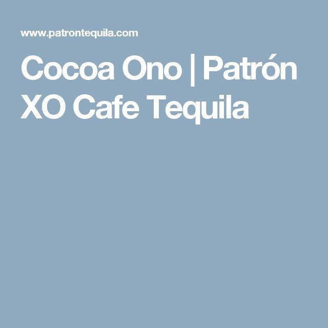 Cocoa Ono | Patrón XO Cafe Tequila