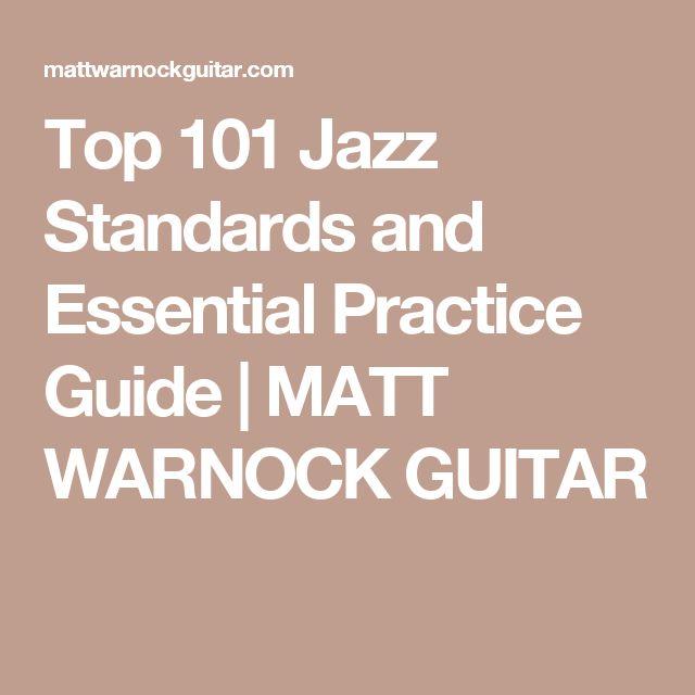 Top 101 Jazz Standards and Essential Practice Guide | MATT WARNOCK GUITAR