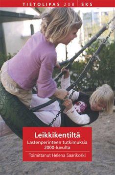 Helena Saarikoski: Leikkikentiltä. Lastenperinten tutkimuksia 2000-luvulta, SKS, 2005