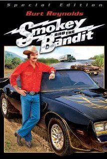 Smokey and the Bandit was one of many many many trucker movies that we all had to see.  10-4 Good Buddy!