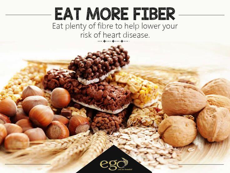 EAT MORE FIBER: Eat plenty of fiber to help lower your risk of heart disease.