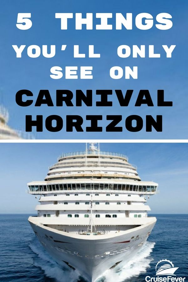 5 things you ll only see on carnival horizon carnival cruise ships