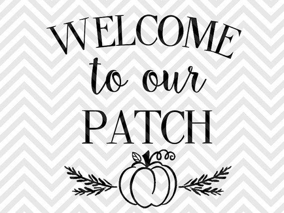 Welcome To Our Patch Halloween Pumpkin SVG file - Cut File - Cricut projects - cricut ideas - cricut explore - silhouette cameo projects - Silhouette projects by KristinAmandaDesigns