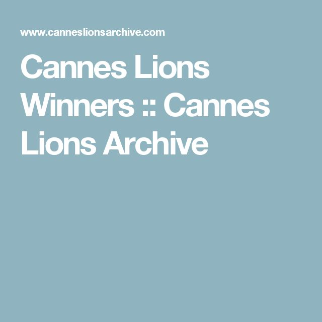 Cannes Lions Winners :: Cannes Lions Archive