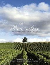 Pinot Noir : The New Zealand Story / John Saker