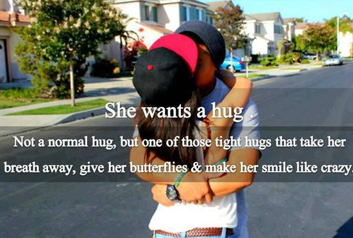 She wants a hug. Not the normal hug, but one of those tight hugs that take her breath away, give her butterflies & make her smile like crazy #quotes