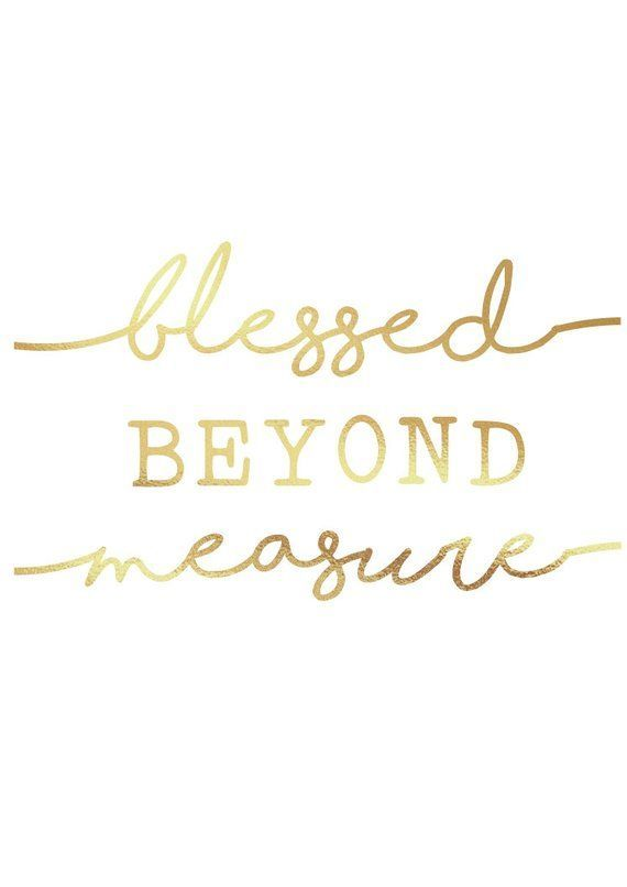 Blessed Past Measure, Gold Foil Prints, Blessed, Household