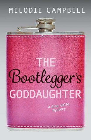 The Bootlegger's Goddaughter by Melodie Campbell