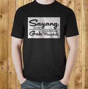 Jual Kaos 'Sayang Aja Dulu' Kata Kata Tulisan Lucu Kocak Unik Keren T Shirt Distro Online