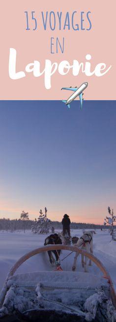Que faire et que voir en Laponie ? Les blogueuses partagent leurs bons plans et leurs bonnes adresses !