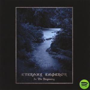 In The Beginning, an album by Eternal Emperor on Spotify