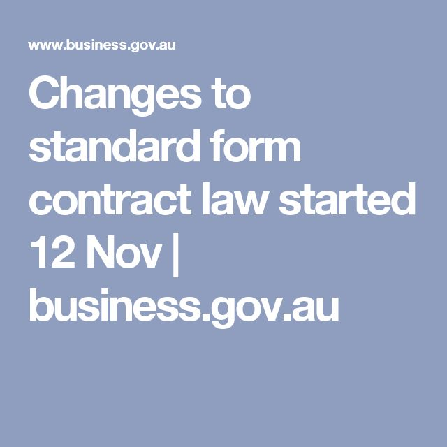 Changes to standard form contract law started 12 Nov   business.gov.au