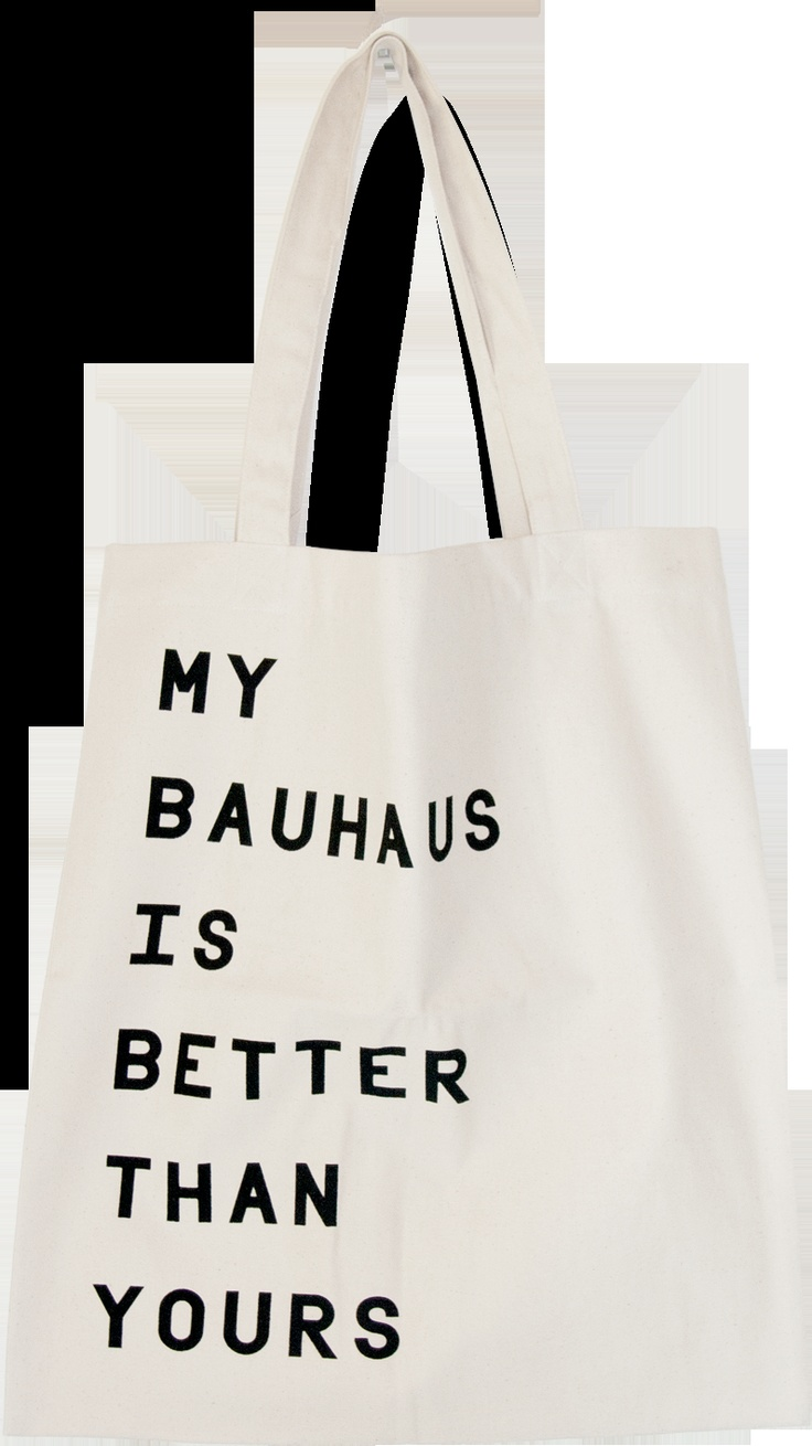 My Bauhaus is Better Than Yours Tote Bag £16.95: Design Products, Better Bauhaus, Bags 16 95, Totes Bags, Graphics Design, Art Wise, Design Bags, Tote Bags, Bauhaus Totes