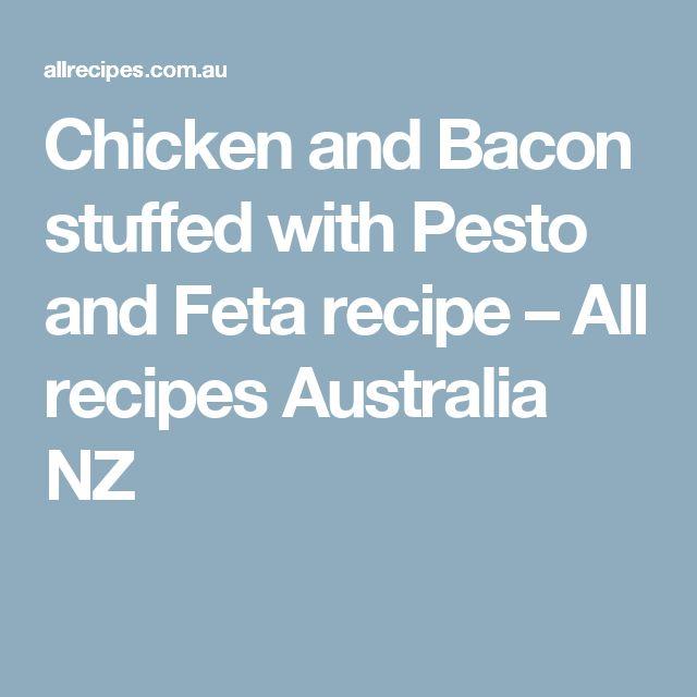Chicken and Bacon stuffed with Pesto and Feta recipe – All recipes Australia NZ