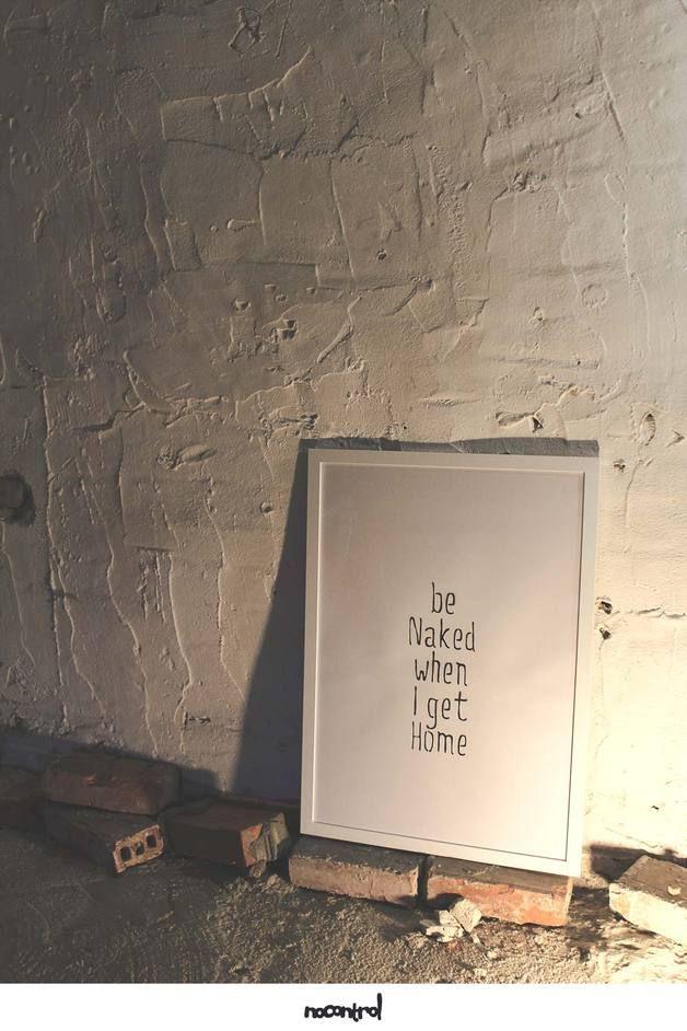 Ręcznie Tworzony Plakat - 100% Handmade - Szablon - 50x70 cm - be naked when i get home - nocontrolprints - Ozdoby na ścianę - Dekoracja ścienna