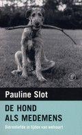 Pauline Slot. De hond als medemens Portret van de overleden hond van de schrijfster en schets van de betekenis van het dier voor haar.