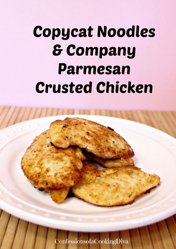 copycate noodles & co. parmesan crusted chicken - confessionsofacookingdiva.com
